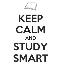 Poster: KEEP CALM AND STUDY SMART