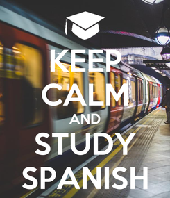 Poster: KEEP CALM AND STUDY SPANISH