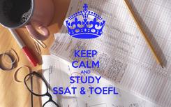 Poster: KEEP CALM AND STUDY SSAT & TOEFL