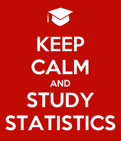Poster: KEEP CALM AND STUDY STATISTICS