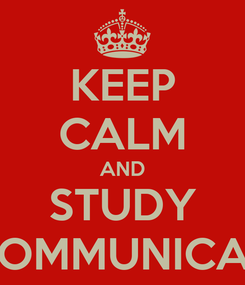 Poster: KEEP CALM AND STUDY TELECOMMUNICATIONS