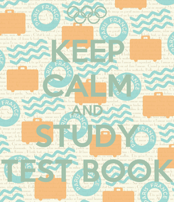 Poster: KEEP CALM AND STUDY TEST BOOK