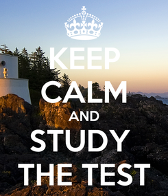 Poster: KEEP CALM AND STUDY  THE TEST