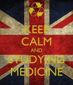 Poster: KEEP CALM AND STUDYING MEDICINE
