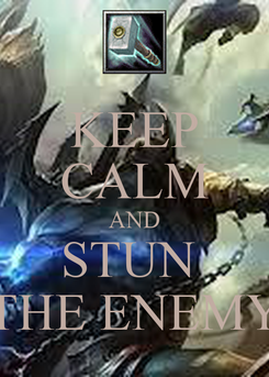 Poster: KEEP CALM AND STUN  THE ENEMY