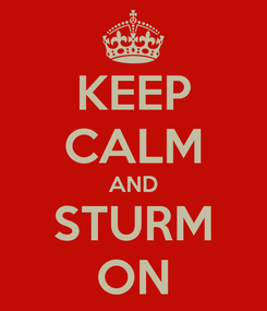 Poster: KEEP CALM AND STURM ON