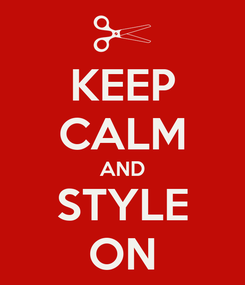 Poster: KEEP CALM AND STYLE ON