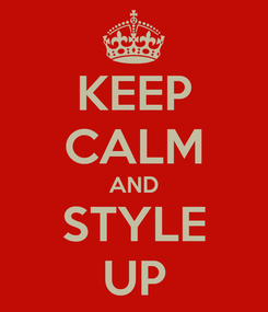 Poster: KEEP CALM AND STYLE UP