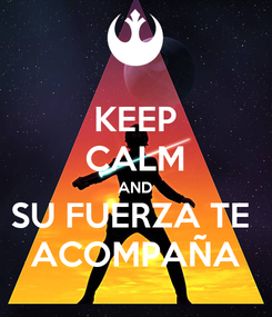 Poster: KEEP CALM AND SU FUERZA TE  ACOMPAÑA