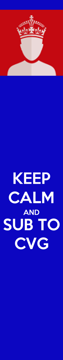 Poster: KEEP CALM AND SUB TO CVG