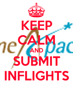 Poster: KEEP CALM AND SUBMIT INFLIGHTS