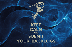Poster: KEEP CALM AND SUBMIT YOUR  BACKLOGS