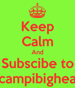 Poster: Keep Calm And Subscibe to Scampibighead
