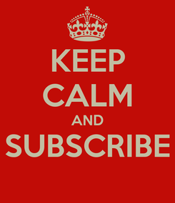 Poster: KEEP CALM AND SUBSCRIBE