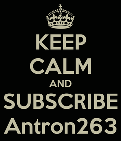Poster: KEEP CALM AND SUBSCRIBE Antron263