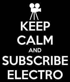 Poster: KEEP CALM AND SUBSCRIBE ELECTRO