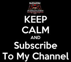 Poster: KEEP CALM AND Subscribe To My Channel