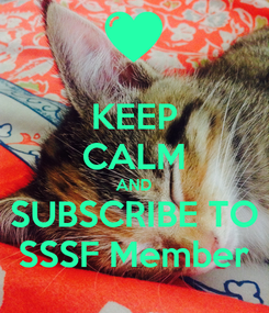 Poster: KEEP CALM AND SUBSCRIBE TO SSSF Member