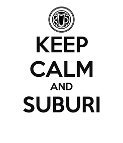 Poster: KEEP CALM AND SUBURI