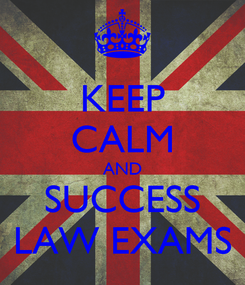 Poster: KEEP CALM AND SUCCESS LAW EXAMS