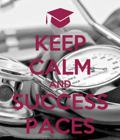 Poster: KEEP CALM AND SUCCESS PACES