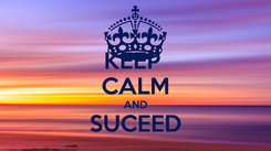 Poster: KEEP  CALM AND SUCEED