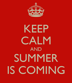 Poster: KEEP CALM AND SUMMER IS COMING