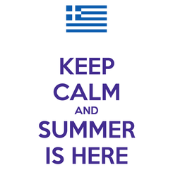 Poster: KEEP CALM AND SUMMER IS HERE
