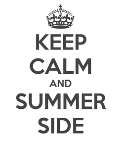 Poster: KEEP CALM AND SUMMER SIDE