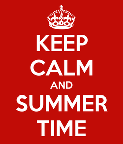 Poster: KEEP CALM AND SUMMER TIME