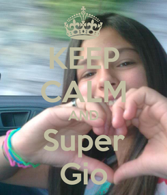 Poster: KEEP CALM AND Super Gio
