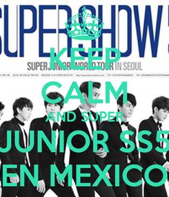 Poster: KEEP CALM AND SUPER JUNIOR SS5 EN MEXICO
