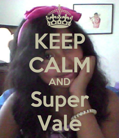 Poster: KEEP CALM AND Super Vale