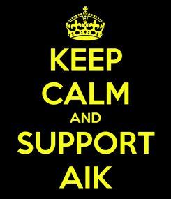 Poster: KEEP CALM AND SUPPORT AIK