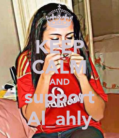Poster: KEEP CALM AND support Al_ahly