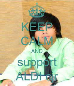 Poster: KEEP CALM AND support ALDI cjr