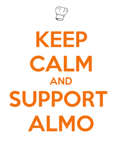 Poster: KEEP CALM AND SUPPORT  ALMO