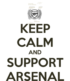 Poster: KEEP CALM AND SUPPORT ARSENAL