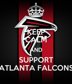 Poster: KEEP CALM AND SUPPORT ATLANTA FALCONS