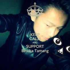 Poster: KEEP CALM AND SUPPORT Binuka Tamang