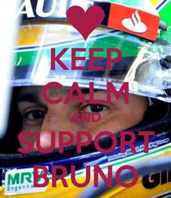 Poster: KEEP CALM AND SUPPORT BRUNO