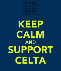 Poster: KEEP CALM AND SUPPORT CELTA