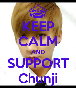 Poster: KEEP CALM AND SUPPORT Chunji