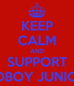 Poster: KEEP CALM AND SUPPORT COBOY JUNIOR