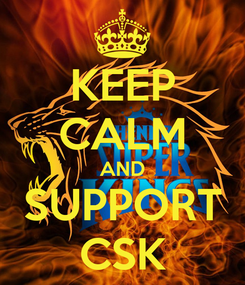 Poster: KEEP CALM AND SUPPORT CSK