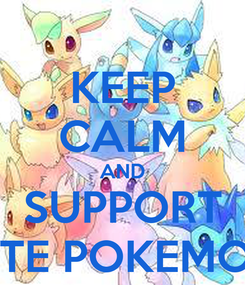 Poster: KEEP CALM AND SUPPORT CUTE POKEMONS