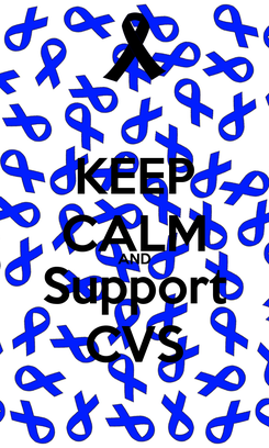 Poster: KEEP CALM AND Support CVS