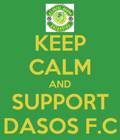 Poster: KEEP CALM AND SUPPORT DASOS F.C