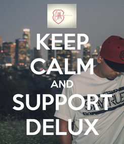Poster: KEEP CALM AND SUPPORT DELUX