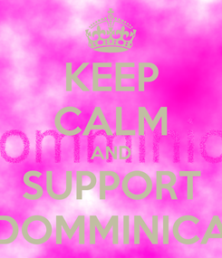 Poster: KEEP CALM AND SUPPORT DOMMINICA